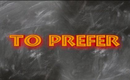 to prefer