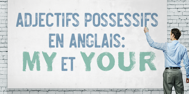 Adjectifs possessifs debuter anglais